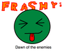 Play Frashy: Dawn of the enemies