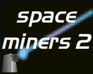 Play Space Miners 2