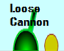 Play Loose Cannon