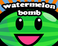 Play Watermelon Bomb