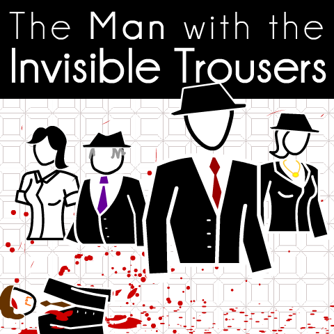 Play The Man with the Invisible Trousers