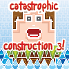 Play Catastrophic Construction 3