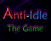 Play Anti-Idle: The Game