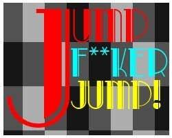 Play Jump F**ker, JUMP!