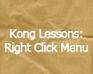 Play Kong Lessons: Right Click Menu