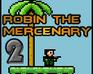 Play Robin the Mercenary 2