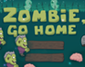 Play Zombie, Go Home!