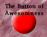 Play The Button of AWESOMENESS