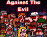 Play Against the Evil