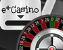Play e+Casino Roulette Tech