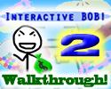 Play Interactive Bob 2 Walkthrough