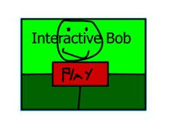 Play Interactive bob DEMO