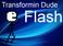 Play Transformin Dude