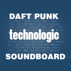 Play Daft Punk Technologic Soundboard