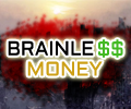 Play 60 sec : Brainless Money