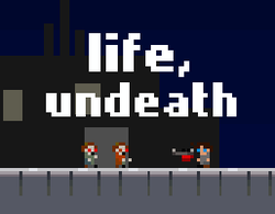 Play life, undeath