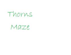 Play Thorns Wall Maze Pt 1 (Ver0.1)