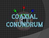 Play Coaxial Conundrum