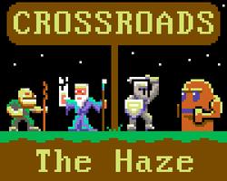 Play Crossroads: The Haze