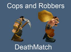 Play Cops and Robbers - DeathMatch