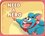 Play Need A Hero