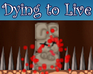 Play Dying To Live