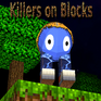 Play Killers on Blocks