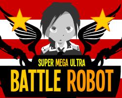 Super-Mega-Ultra-Battle-Robot-2-0