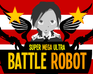 Play Super Mega Ultra Battle Robot 2.0