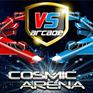 Play VS Arcade- Cosmic Arena
