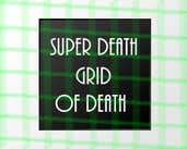 Play Super Death Grid Of Death