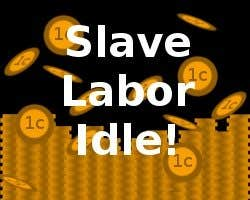 Play Slave Labor Idle