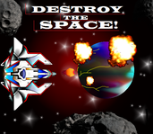 Play DESTROY THE SPACE!(test)