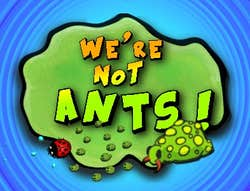 Play We're not ants !