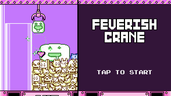 Play Feverish Crane