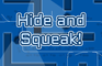 Play Hide and Squeak