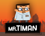 Play Mr.Timan