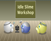 Play Idle Slime Workshop