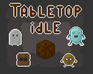 Play Tabletop idle