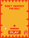 Play DON'T DESTROY THE BALL!