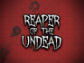 Play Reaper of the Undead