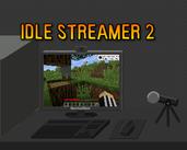 Play Idle Streamer 2