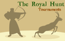 Play The Royal Hunt: Tournaments