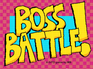 Play Boss Battle!