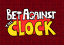 Play Bet Against the Clock