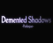Play Demented Shadows: Prologue