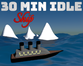 Play 30 Minute Idle - Ship
