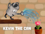 Play Kevin the Can