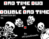 Play Bad Time Duo / Double Bad Time